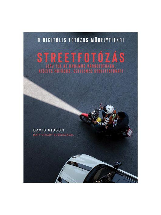 Könyv - A digitális fotózás műhelytitkai - Streetfotózás